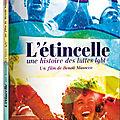 Concours l'étincelle : 3 dvd d'un excellent documentaire militant à gagner!!