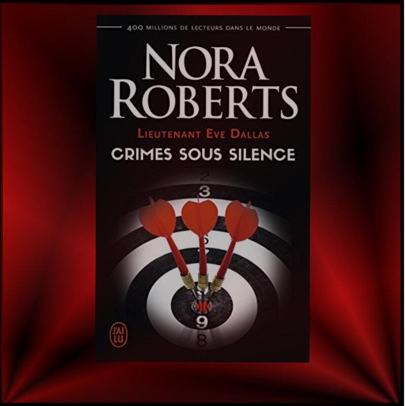 Lieutenant Eve Dallas tome 43 : crimes sous silence (Nora Roberts)