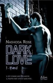Dark Love tome 1 Hard de Nashoda Rose