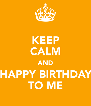 keep-calm-and-happy-birthday-to-me