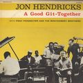 Jon Hendricks - 1959 - A Good Git-Together (World Pacific)