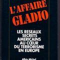 L'affaire gladio : les réseaux américains au cœur du terrorisme en europe - jean-françois brozzu-gentile