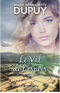 LE VAL DE L'ESPOIR - MARIE-BERNADETTE DUPUY