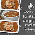 Velouté de tomates et courgettes, crostinis