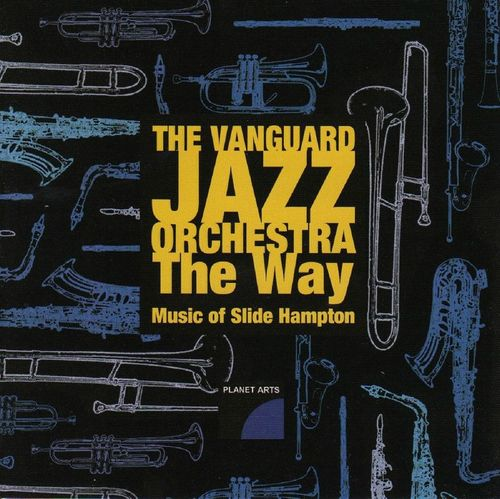 The Vanguard Jazz Orchestra - 2004 - The Way, Music of Slide Hampton (Planet Arts)