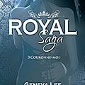 Royal saga #3 - couronne-moi > geneva lee