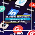 Social media marketing : la checklist pour optimiser sa présence sur les réseaux sociaux