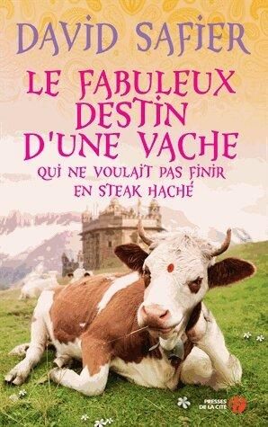 Le fabuleux destin d'une vache qui ne voulait pas finir en steak haché de David Safier