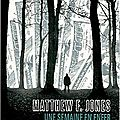 Une semaine en enfer ---- matthew f. jones