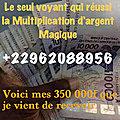 Temoignage sur la multiplication d'argent