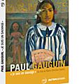 Paul gauguin- je suis un sauvage : gauguin, sa vie son oeuvre en version animée