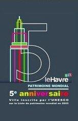 Le Havre Patrimoine mondial - 5ème anniversaire