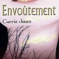 Envoûtement (tome 1), carrie jones