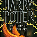 Harry potter, tome 5 : harry potter et l'ordre du phénix (harry potter and the order of the phoenix) - j. k. rowling