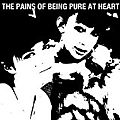 The pains of being pure at heart – the pains of being pure at heart (2009)