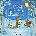 Le noël enchanté de noisette, de timothy knapman & rebecca harry