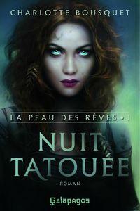 Charlotte Bousquet - [La Peau des Rêves] -T1- Nuit Tatouée