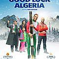 Concours good luck algeria : 10 places à gagner pour le très joli feel good movie de farid bentoumi