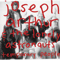 Joseph arthur and the lonely astronauts