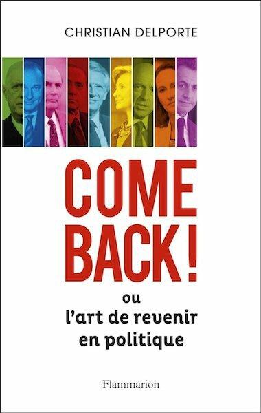 come back ou l art de revenir en politique