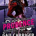 Prudence ❉❉❉ gail carriger