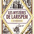 Les mystères de larispem : les jeux du siècle, de lucie pierrat-pajot