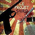 Le projet shiro