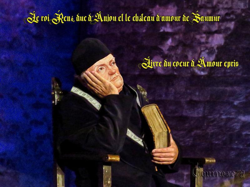 Le roi René duc d'Anjou et le château d'amour de Saumur - Livre du cœur d'Amour épris
