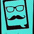 Un polaroïde ... une paire de lunettes et une moustache en effet croco chocolat ... une carte d'anniversaire masculine !