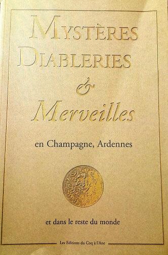 Mystères Diableries & Merveilles en Champagne, Ardennes