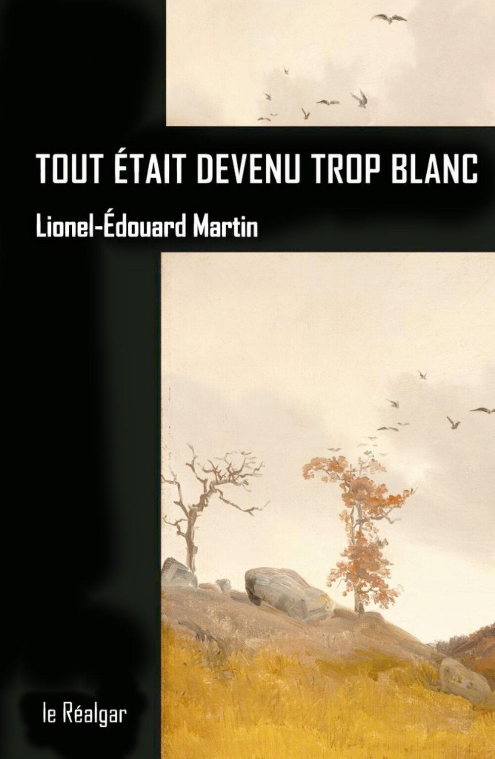 Lionel-Edouard Martin - Tout était devenu trop blanc