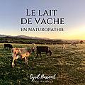 🐄 le lait de vache en naturopathie 🥛