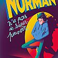 Norman n'a pas de super-pouvoir, de kamel benaouda