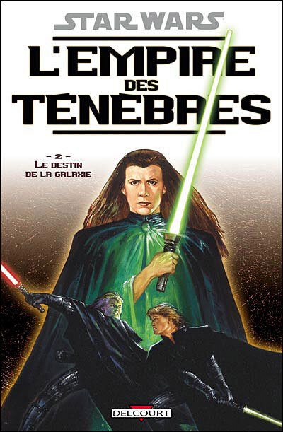 delcourt star wars l'empire des ténèbres 02 le destin de la galaxie