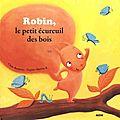 Robin, l'écureuil des bois