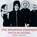 The smashing pumpkins - once in my lifetime