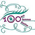 1914/2014 100 ans,100 destins,100 femmes, d'hier et d'aujourd'hui, auvergnates, françaises, européennes, célèbres ou anonymes...