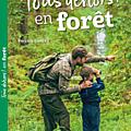 Luneau,patrick - tous dehors ! en forêt