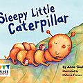 2.sleepy little caterpillar