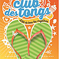 Le club des tongs, tomes 1 et 2, d'ellen richardson