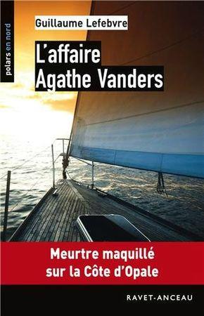 L'affaire Agathe Vanders - Guillaume Lefebvre Lectures de Liliba