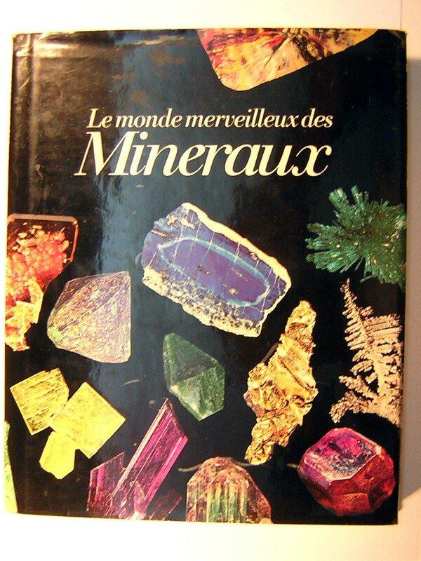 LE MONDE MERVEILLEUX DES MINERAUX