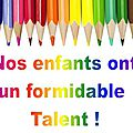 Nos enfants ont un formidable talent !