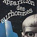 Apparition des surhommes - b. r. bruss