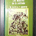Les maîtres de la solitude - m. kaye & p. godwin