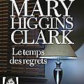 Le temps des regrets, de mary higgins clark