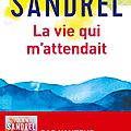 Julien sandrel : la vie qui m'attendait