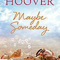 Maybe someday ~~ colleen hoover