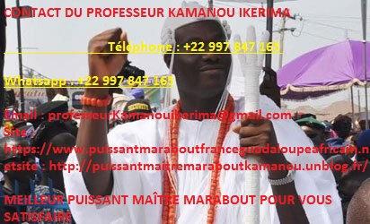 VRAI ET PUISSANT MAÎTRE MARABOUT AFRICAIN SÉRIEUX ET TRÈS COMPÉTENT LE PROFESSEUR KAMANOU IKERIMA-LE GRAND ET PUISSANT MARABOUT