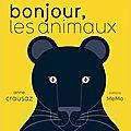Bonjour les animaux / anne crausaz . - memo, 2016